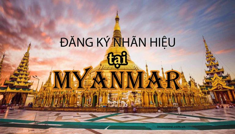 Đăng ký nhãn hiệu tại Myanmar